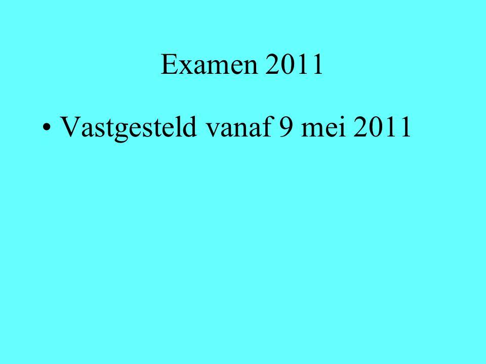 Examen 2011 Vastgesteld vanaf 9 mei 2011