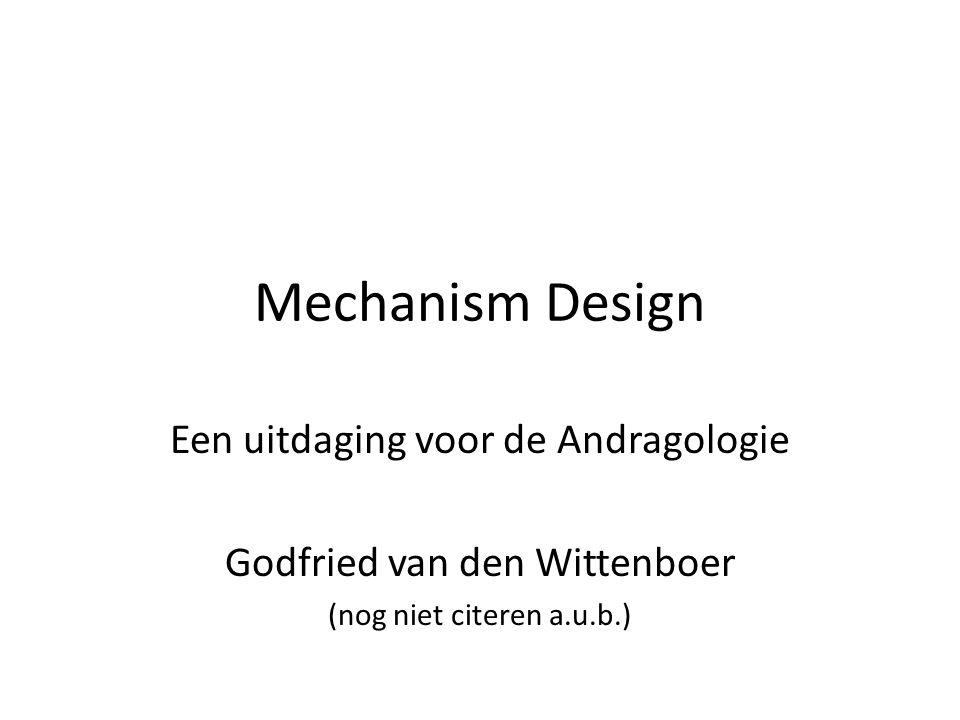 Mechanism Design Een uitdaging voor de Andragologie