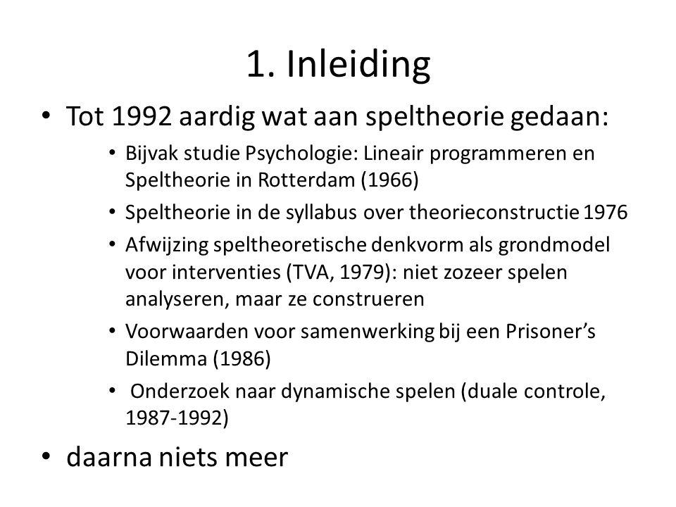 1. Inleiding Tot 1992 aardig wat aan speltheorie gedaan: