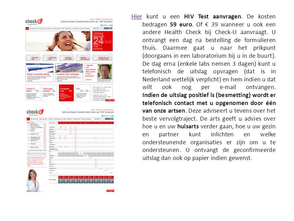 Hier kunt u een HIV Test aanvragen. De kosten bedragen 59 euro