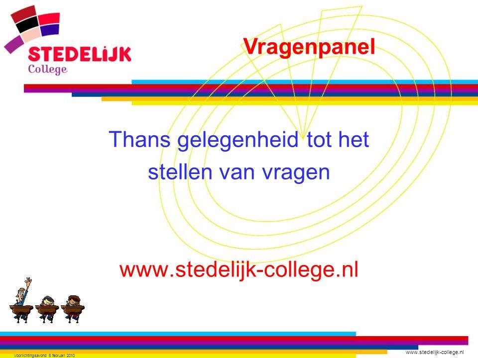 Thans gelegenheid tot het stellen van vragen www.stedelijk-college.nl