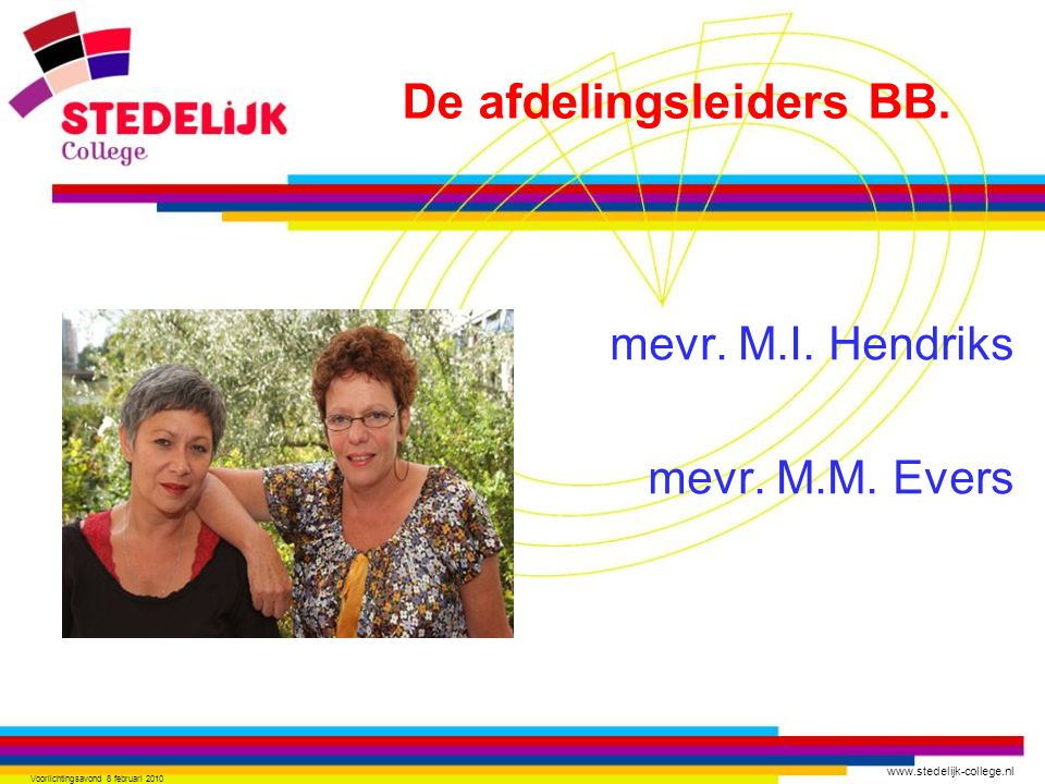 mevr. M.I. Hendriks mevr. M.M. Evers