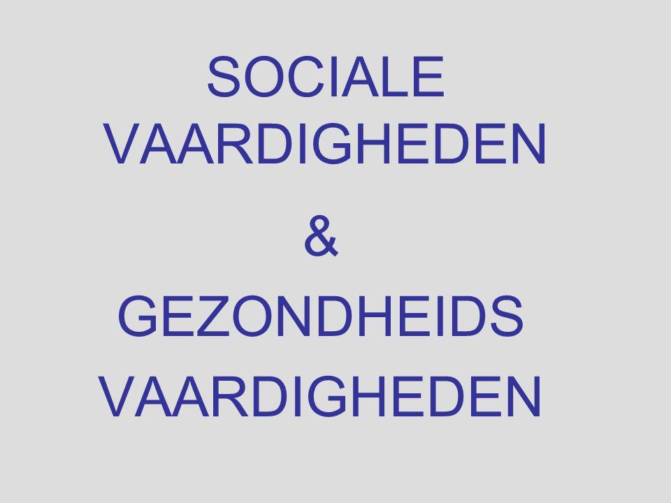 SOCIALE VAARDIGHEDEN & GEZONDHEIDS VAARDIGHEDEN