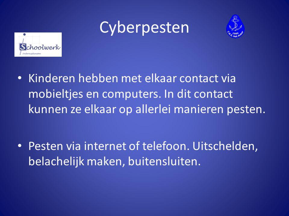 Cyberpesten Kinderen hebben met elkaar contact via mobieltjes en computers. In dit contact kunnen ze elkaar op allerlei manieren pesten.