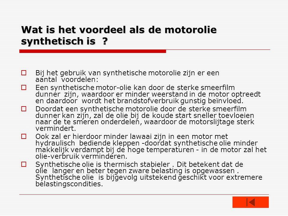 Wat is het voordeel als de motorolie synthetisch is