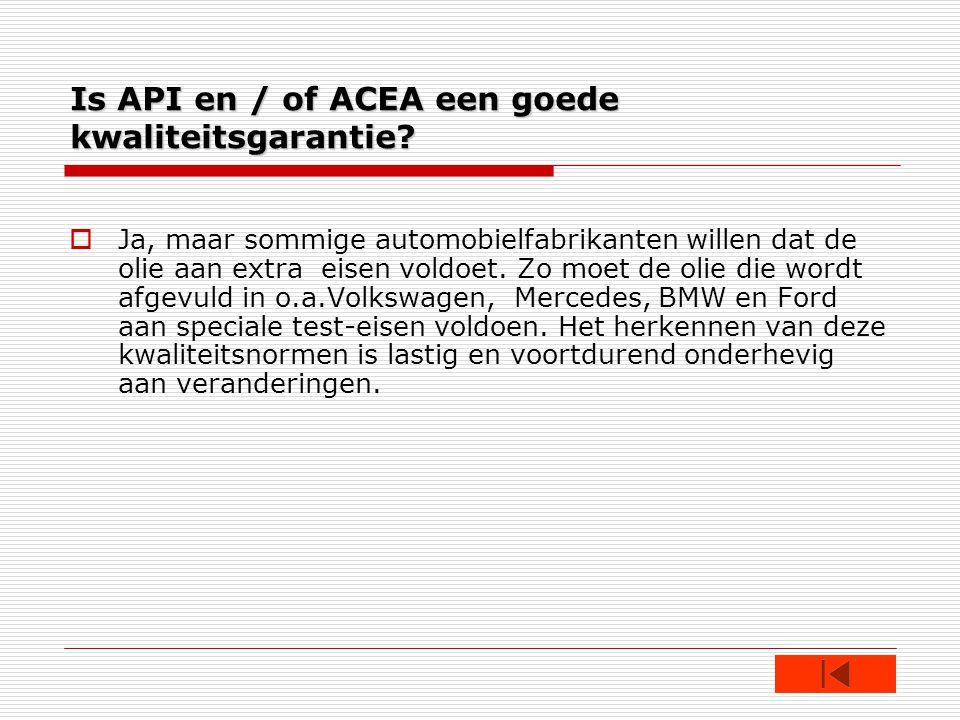 Is API en / of ACEA een goede kwaliteitsgarantie