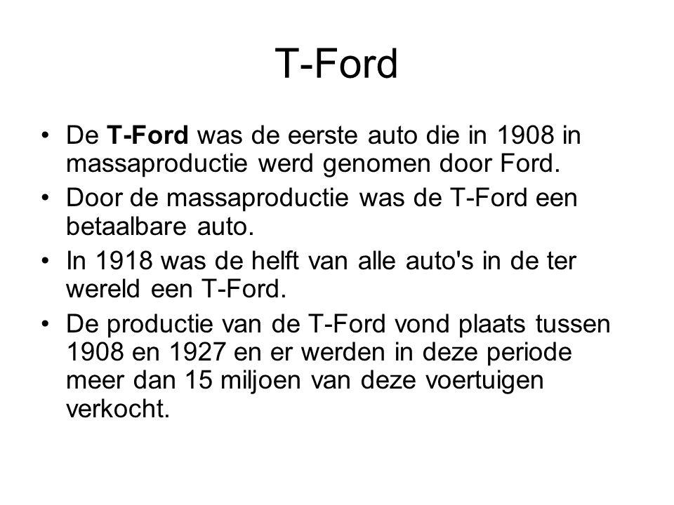 T-Ford De T-Ford was de eerste auto die in 1908 in massaproductie werd genomen door Ford. Door de massaproductie was de T-Ford een betaalbare auto.