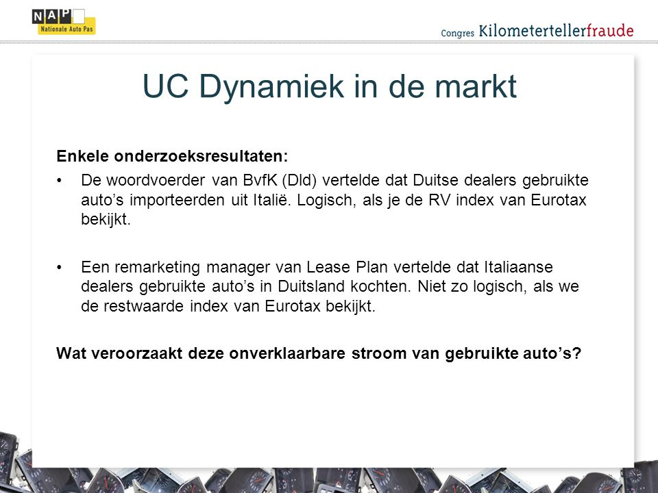 UC Dynamiek in de markt Enkele onderzoeksresultaten: