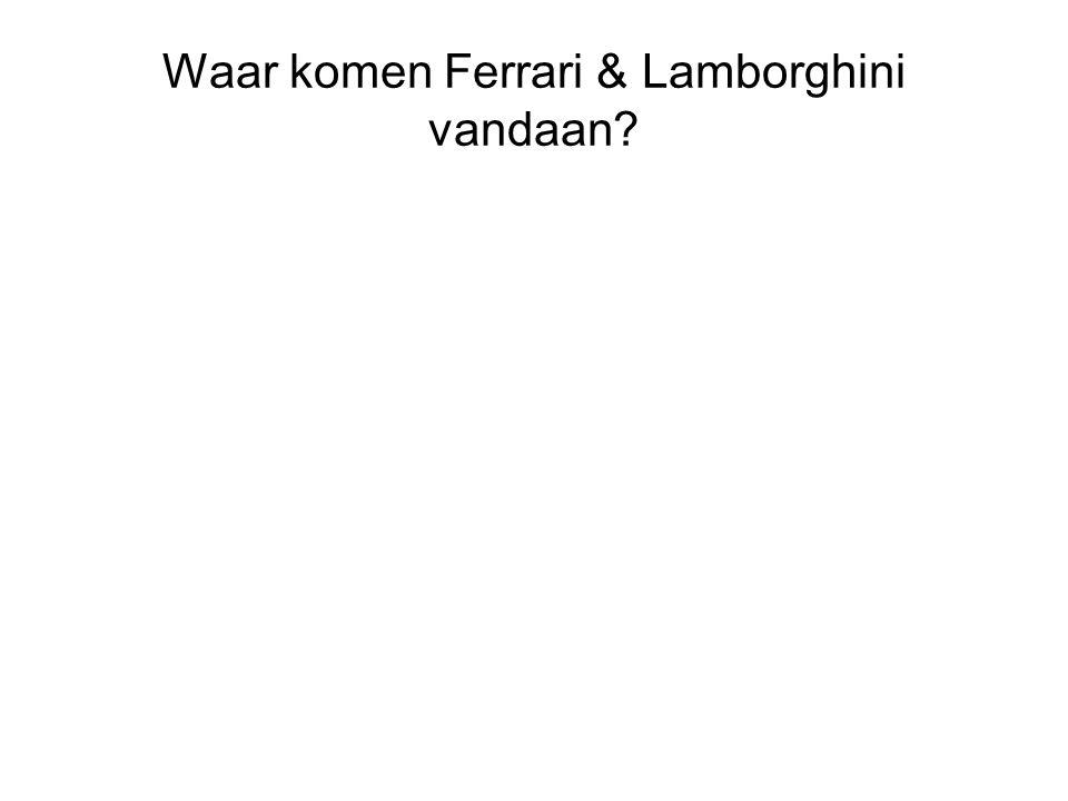 Waar komen Ferrari & Lamborghini vandaan