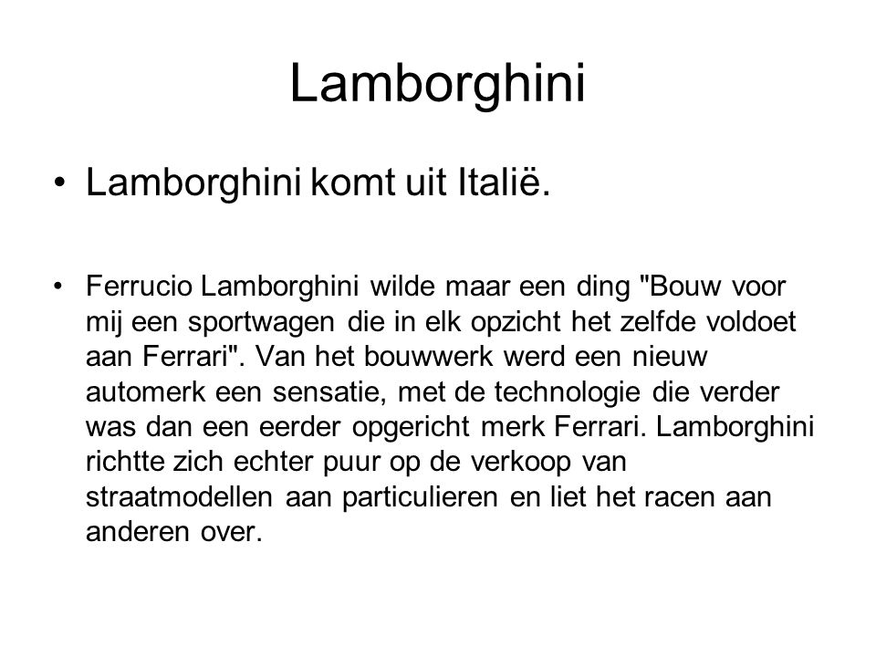 Lamborghini Lamborghini komt uit Italië.