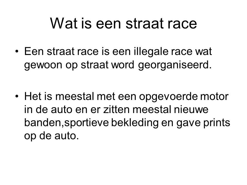 Wat is een straat race Een straat race is een illegale race wat gewoon op straat word georganiseerd.