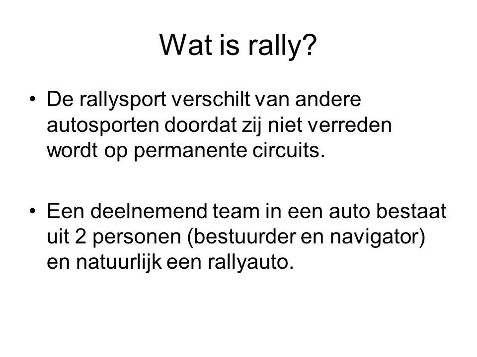 Wat is rally De rallysport verschilt van andere autosporten doordat zij niet verreden wordt op permanente circuits.