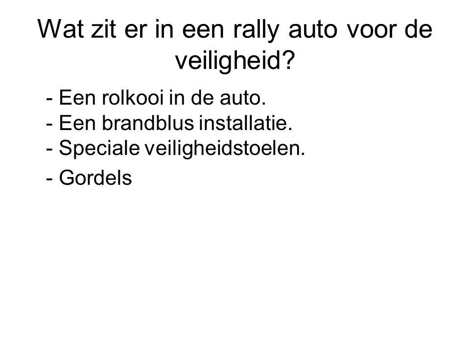 Wat zit er in een rally auto voor de veiligheid