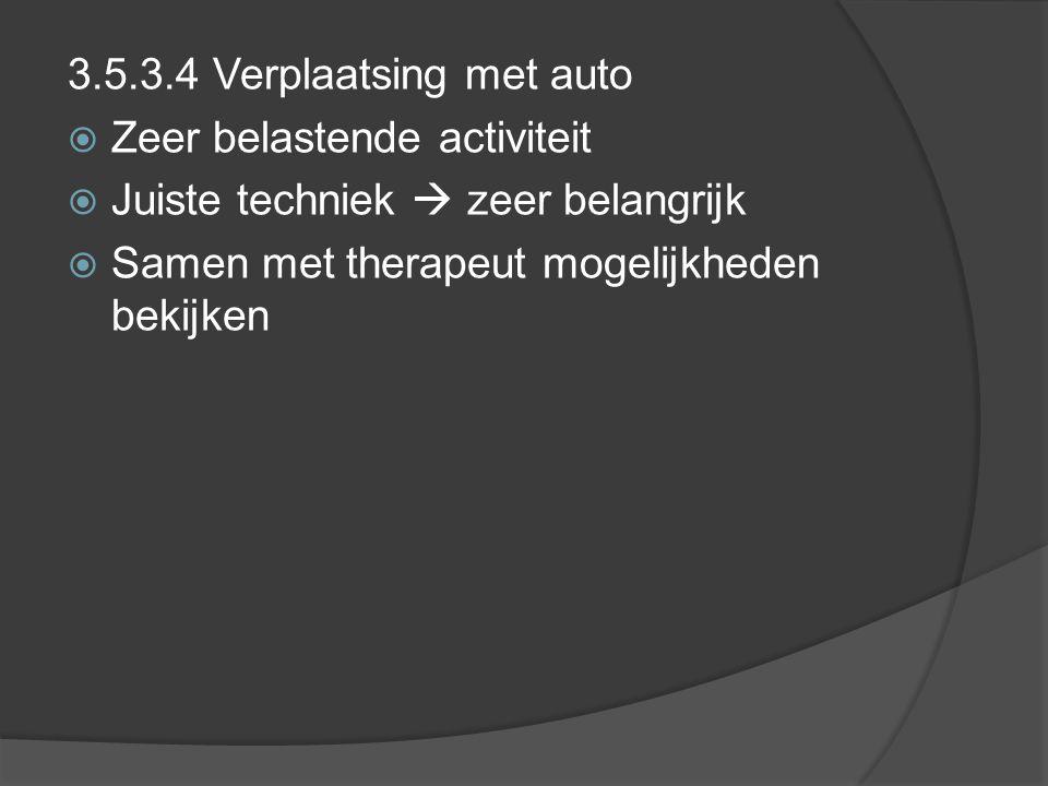 3.5.3.4 Verplaatsing met auto Zeer belastende activiteit.