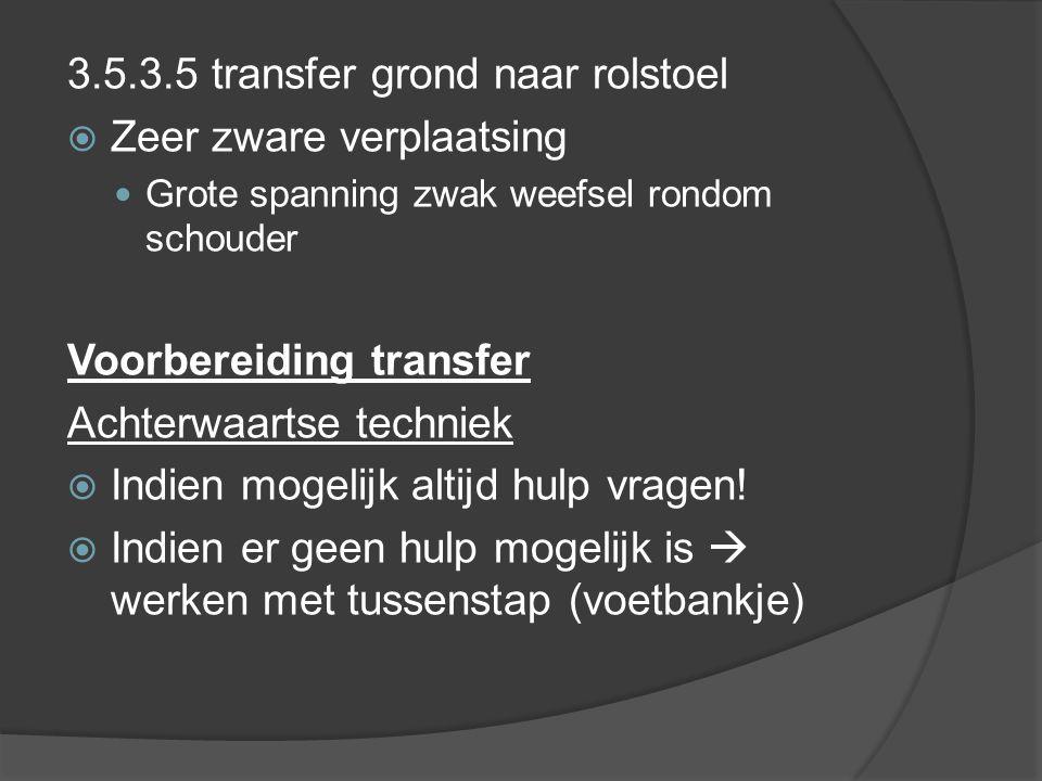 3.5.3.5 transfer grond naar rolstoel Zeer zware verplaatsing