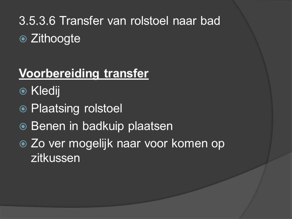 3.5.3.6 Transfer van rolstoel naar bad