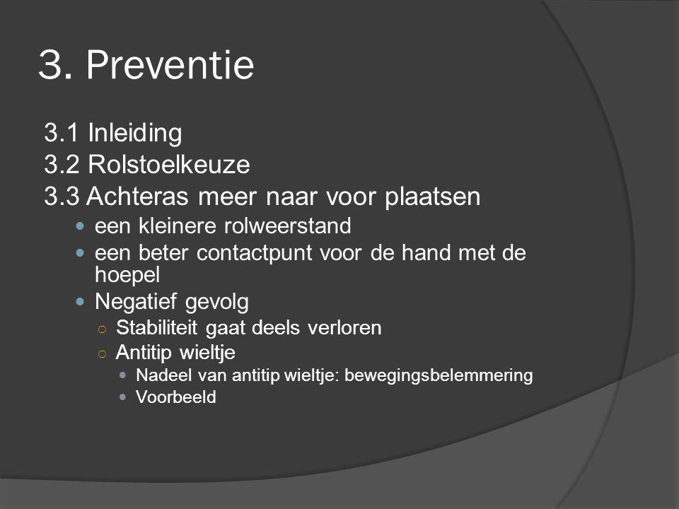 3. Preventie 3.1 Inleiding 3.2 Rolstoelkeuze
