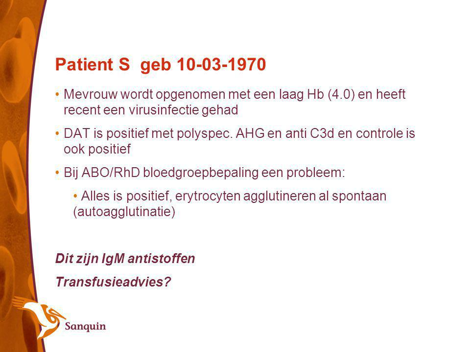 Patient S geb 10-03-1970 Mevrouw wordt opgenomen met een laag Hb (4.0) en heeft recent een virusinfectie gehad.