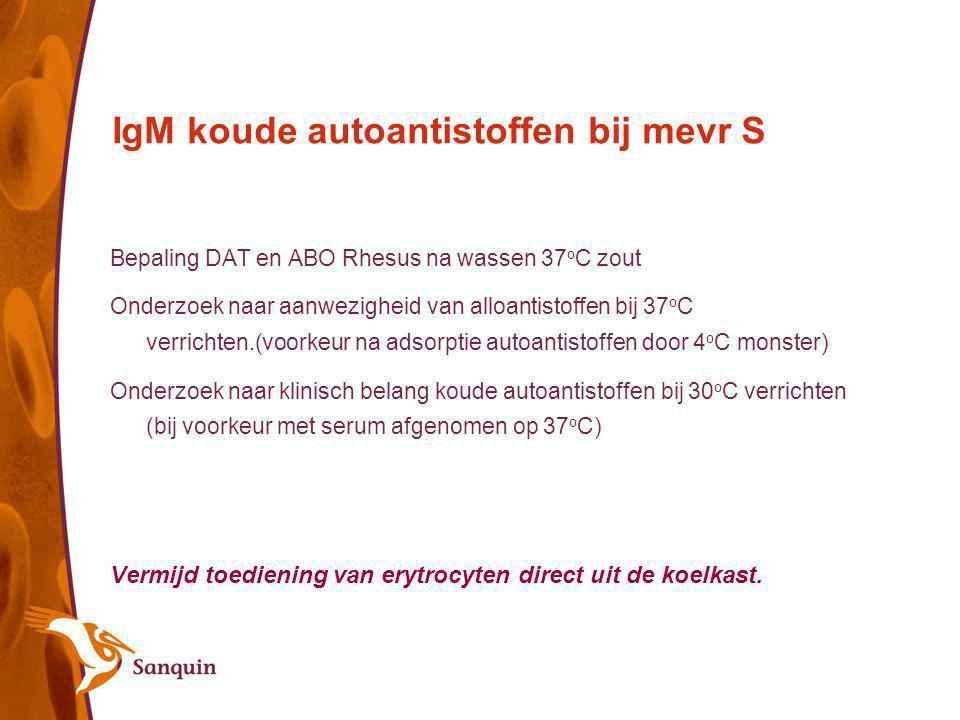 IgM koude autoantistoffen bij mevr S