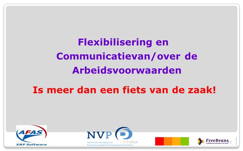 Flexibilisering en Communicatievan/over de Arbeidsvoorwaarden Is meer dan een fiets van de zaak!