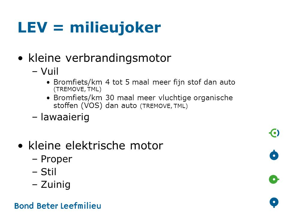 LEV = milieujoker kleine verbrandingsmotor kleine elektrische motor