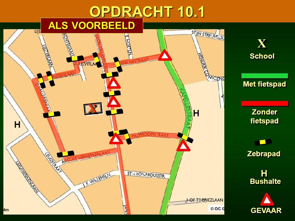 OPDRACHT 10.1 X X ALS VOORBEELD H H H School Met fietspad