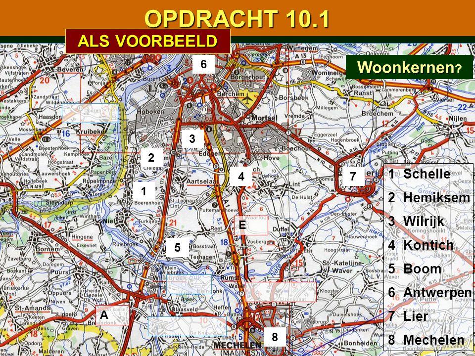 OPDRACHT 10.1 ALS VOORBEELD Woonkernen 1 2 3 4 5 6 7 8 Schelle