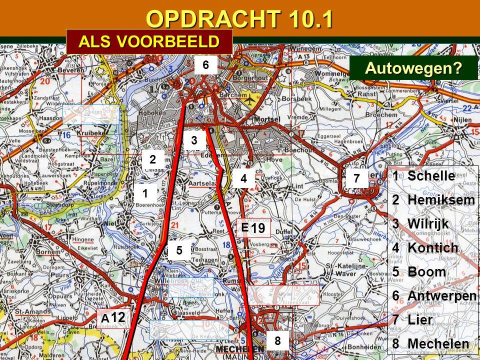 OPDRACHT 10.1 ALS VOORBEELD Autowegen 1 2 3 4 5 6 7 8 Schelle