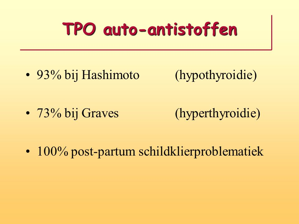 TPO auto-antistoffen 93% bij Hashimoto (hypothyroidie)
