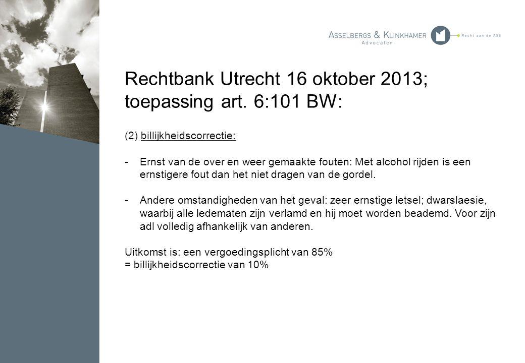Rechtbank Utrecht 16 oktober 2013; toepassing art. 6:101 BW: