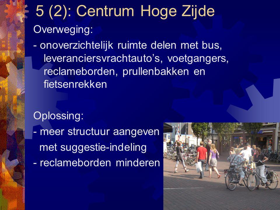 5 (2): Centrum Hoge Zijde Overweging: