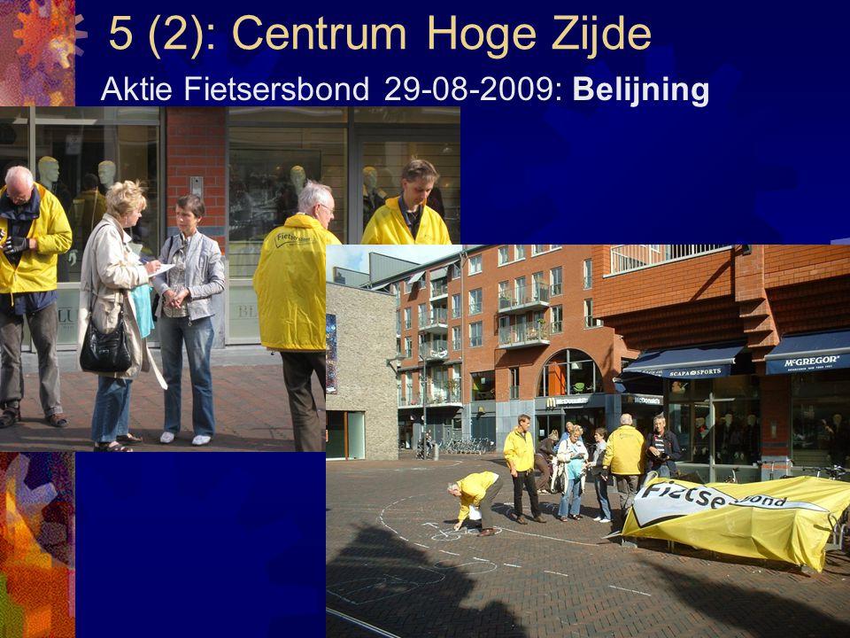 5 (2): Centrum Hoge Zijde Aktie Fietsersbond 29-08-2009: Belijning