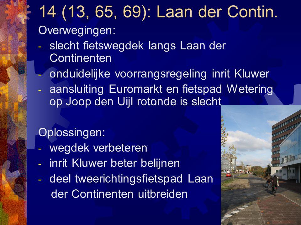 14 (13, 65, 69): Laan der Contin. Overwegingen: