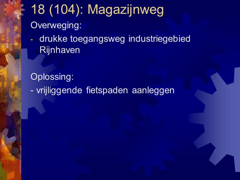 18 (104): Magazijnweg Overweging: