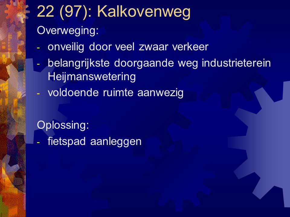 22 (97): Kalkovenweg Overweging: onveilig door veel zwaar verkeer