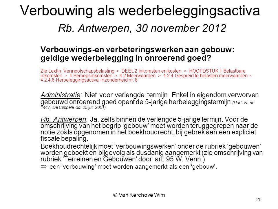 Verbouwing als wederbeleggingsactiva Rb. Antwerpen, 30 november 2012