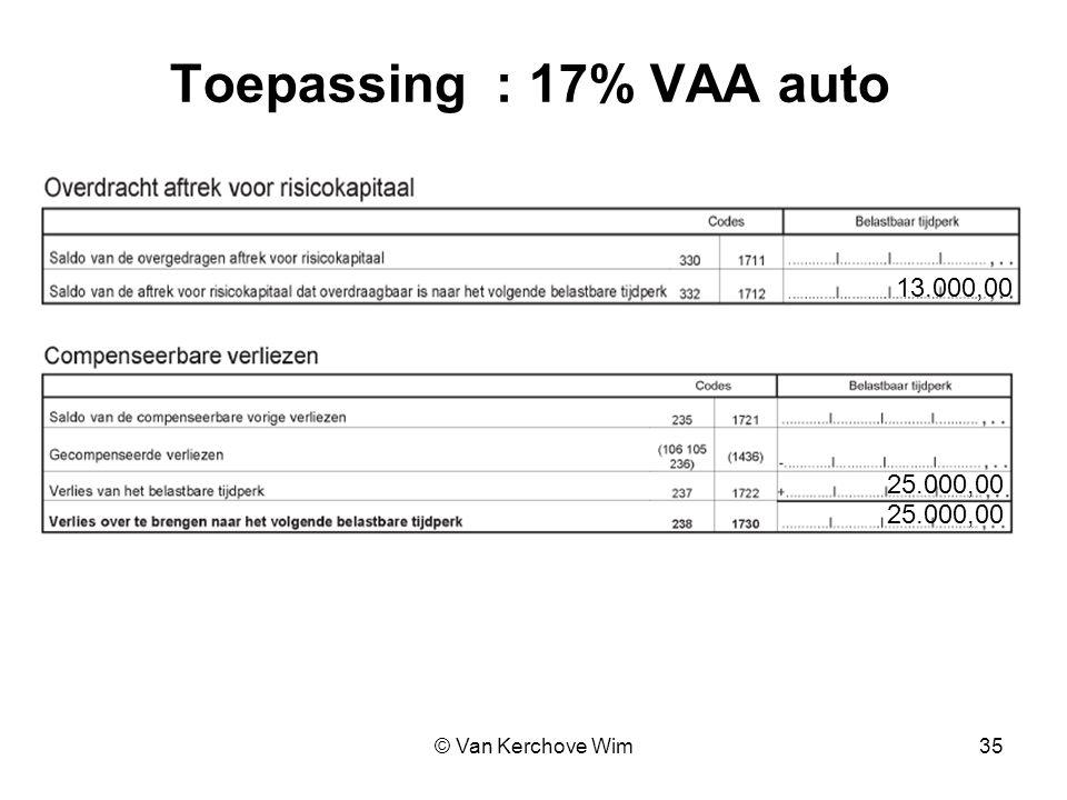 Toepassing : 17% VAA auto 13.000,00 25.000,00 25.000,00 © Van Kerchove Wim 35