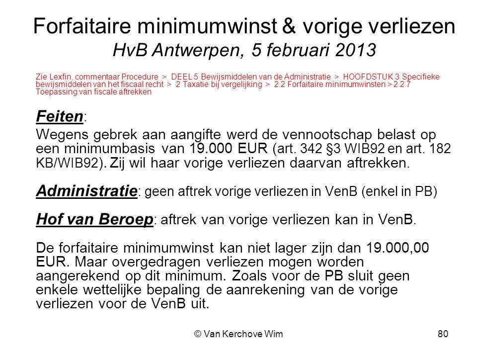 Tax & Law Services April 4, 2017. Forfaitaire minimumwinst & vorige verliezen HvB Antwerpen, 5 februari 2013.