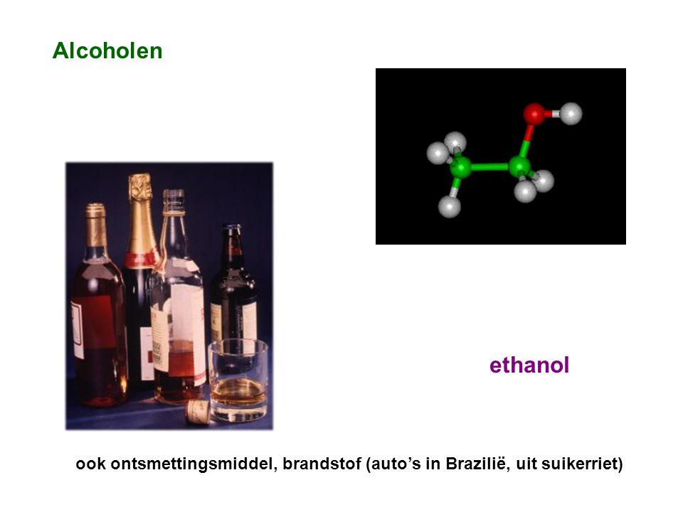 Alcoholen ethanol ook ontsmettingsmiddel, brandstof (auto's in Brazilië, uit suikerriet)