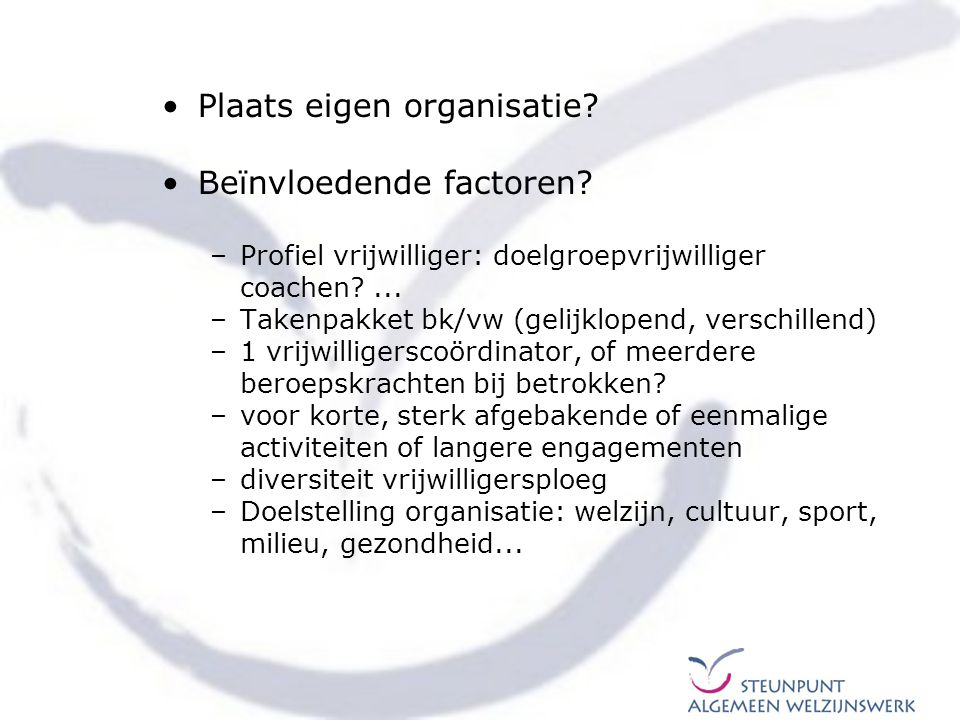 Plaats eigen organisatie Beïnvloedende factoren