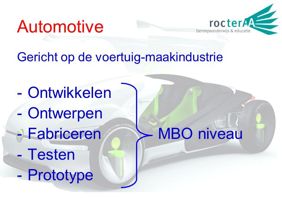 Automotive Ontwikkelen Ontwerpen Fabriceren MBO niveau Testen