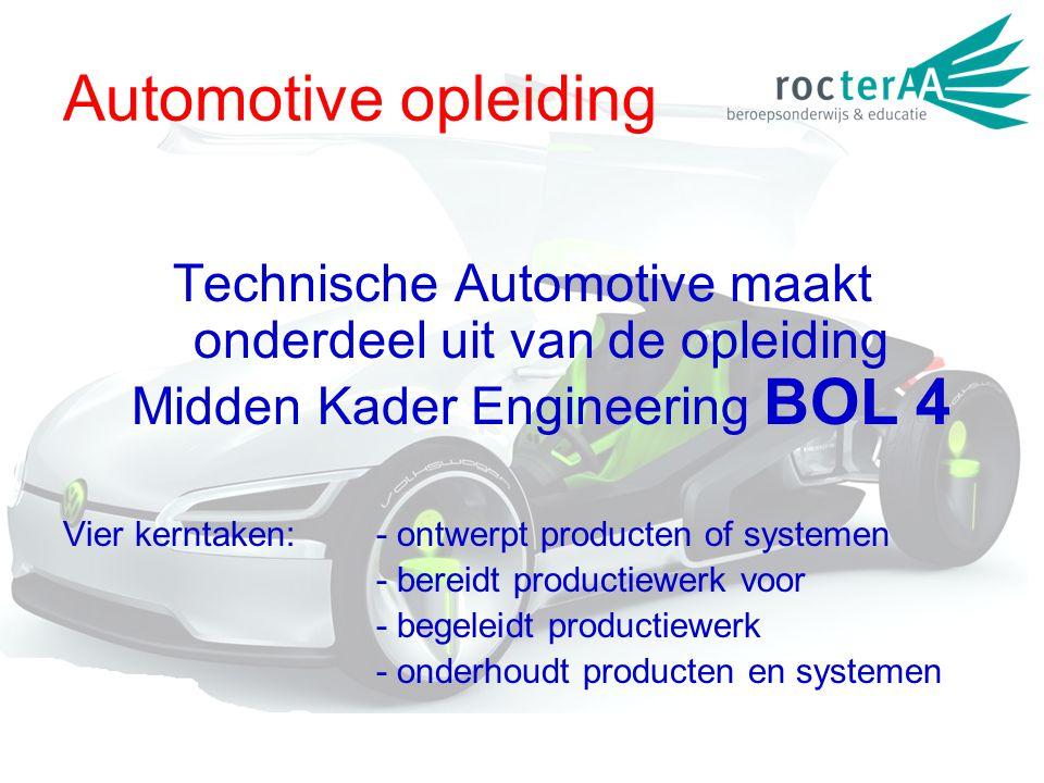 Automotive opleiding Technische Automotive maakt onderdeel uit van de opleiding Midden Kader Engineering BOL 4.