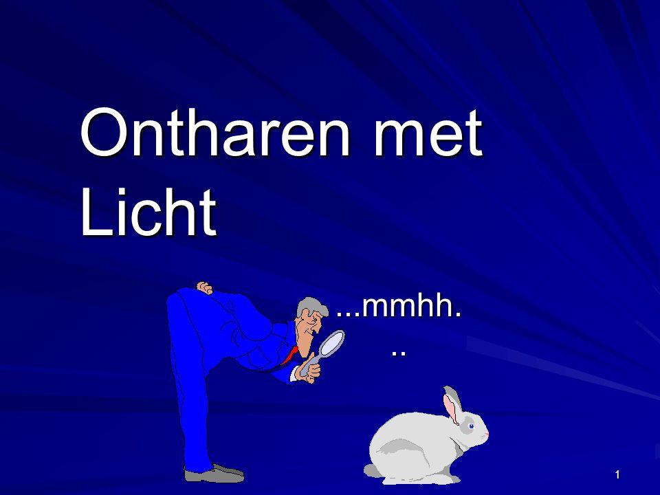 Ontharen met Licht ...mmhh...