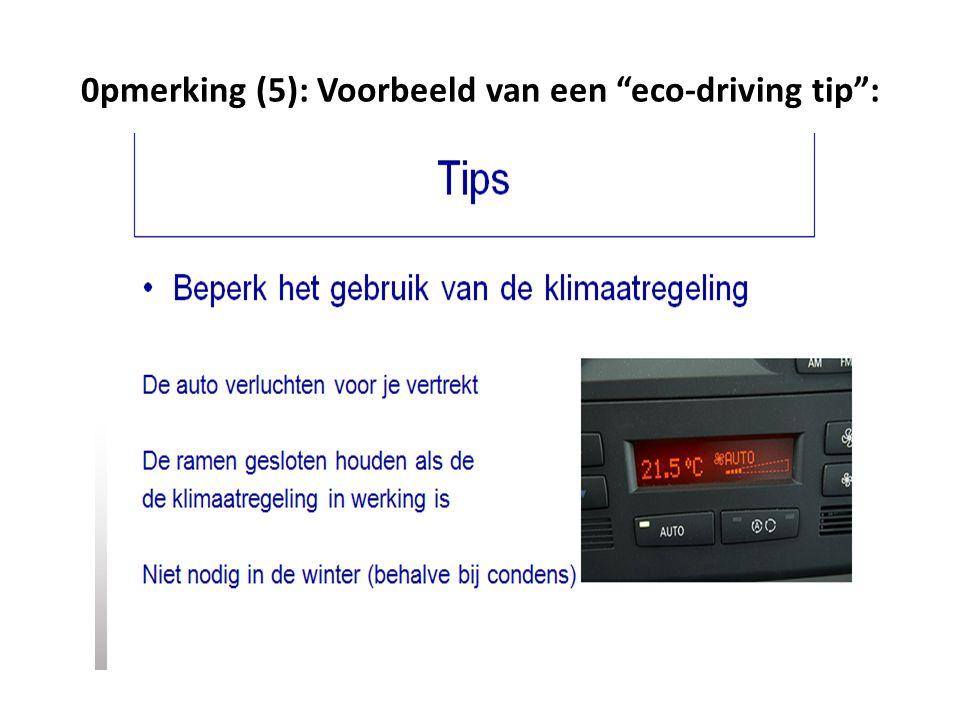 0pmerking (5): Voorbeeld van een eco-driving tip :