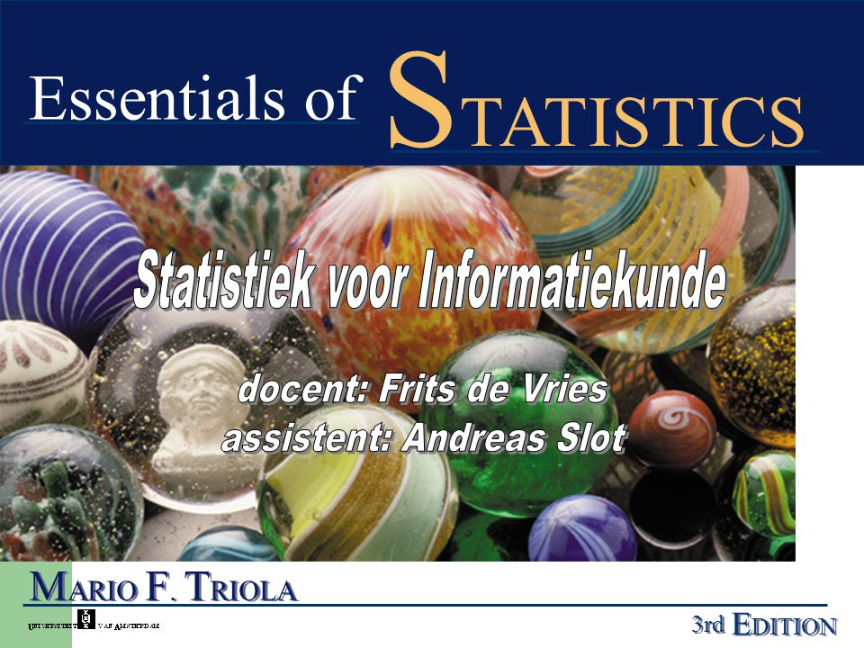 STATISTICS Essentials of Statistiek voor Informatiekunde
