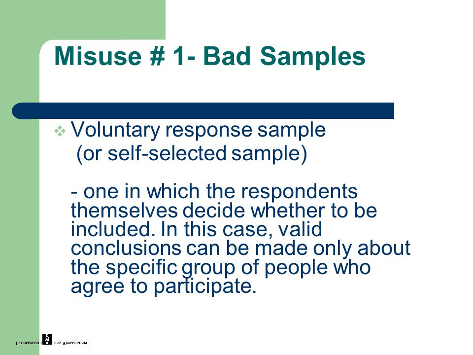 Misuse # 1- Bad Samples Voluntary response sample