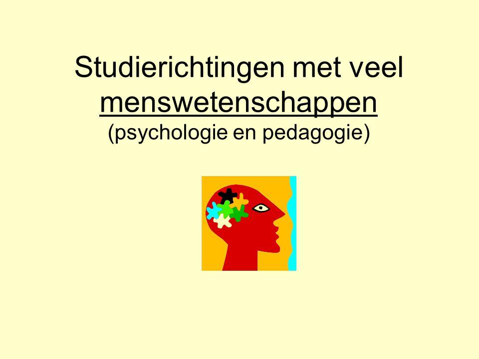 Studierichtingen met veel menswetenschappen (psychologie en pedagogie)