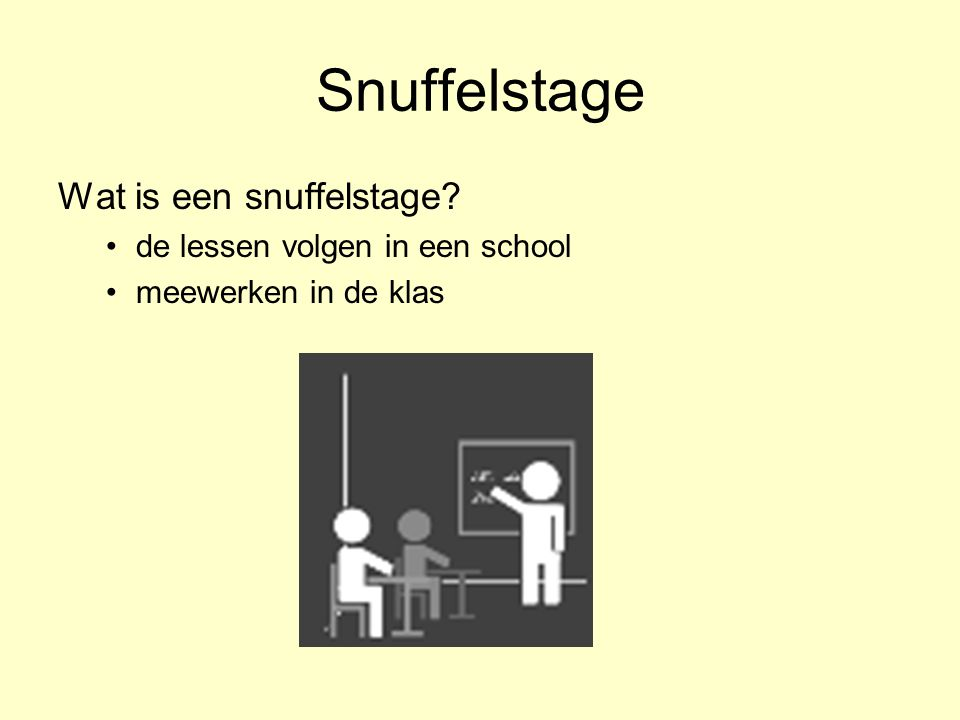Snuffelstage Wat is een snuffelstage de lessen volgen in een school