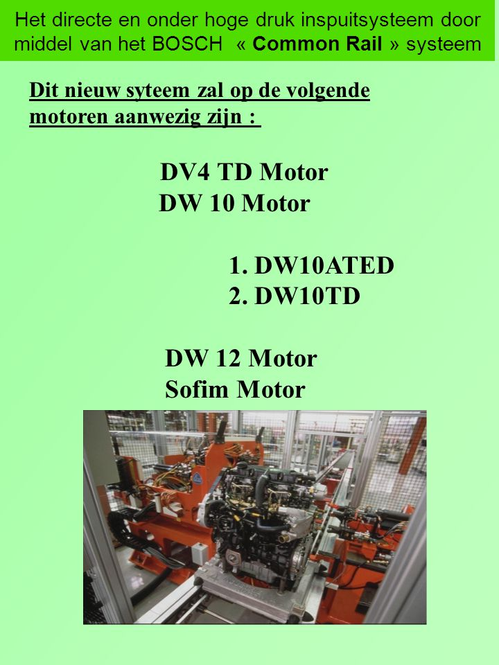 DV4 TD Motor DW 10 Motor 1. DW10ATED 2. DW10TD DW 12 Motor Sofim Motor