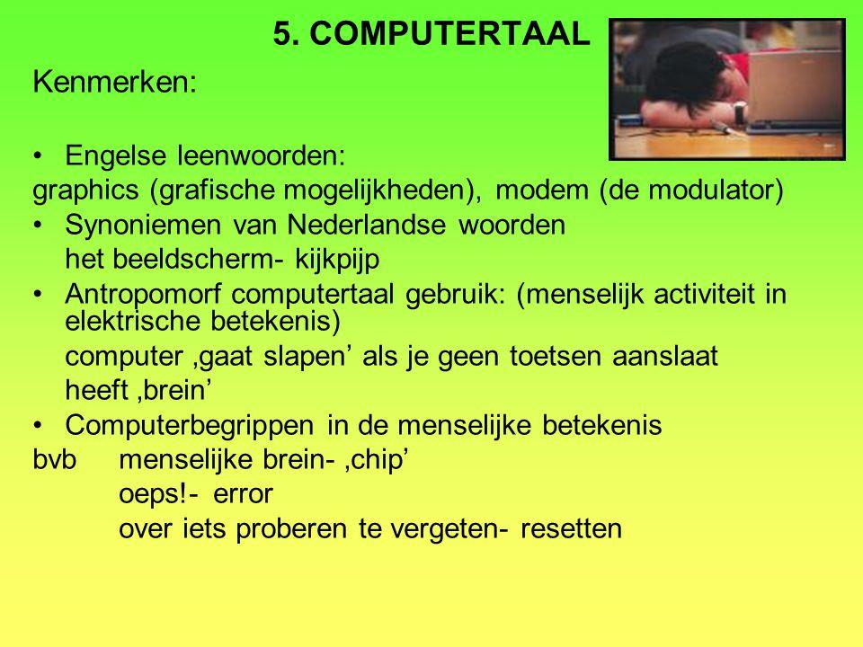 5. COMPUTERTAAL Kenmerken: Engelse leenwoorden: